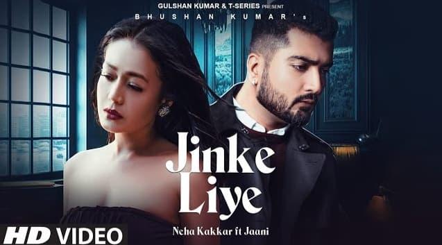 Jinke Liye Lyrics in Hindi, Neha Kakkar