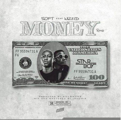 """[AUDIO] Soft x Wizkid – """"Money (Remix)"""""""