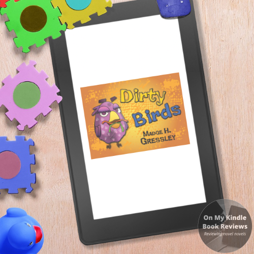 On My Kindle BR's review of DIRTY BIRDS by Madge H. Gressley