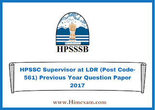 HPSSC Supervisor at LDR (Post Code-561) Previous Year  Question Paper 2017