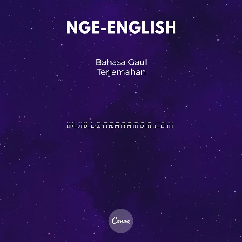 nge-English: Bahasa Gaul Terjemahan