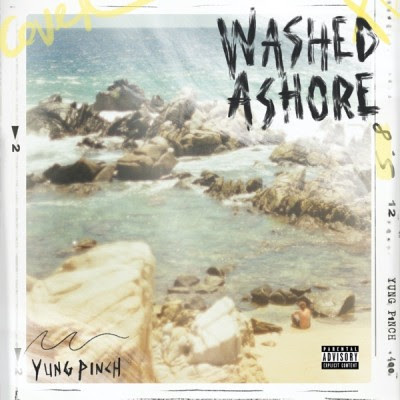 Yung Pinch - WASHED ASHORE (2021) - Album Download, Itunes Cover, Official Cover, Album CD Cover Art, Tracklist, 320KBPS, Zip album