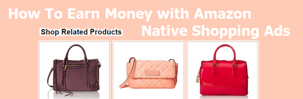How To Earn Money with Amazon Native Shopping Ads
