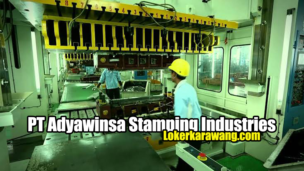 Lowongan Kerja PT Adyawinsa Stamping Industries Karawang