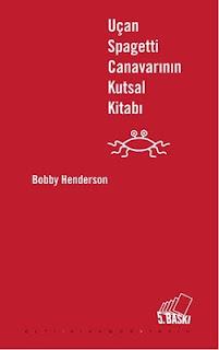 Uçan Spagetti Canavarının Kutsal Kitabı ekitap - Bobby Henderson