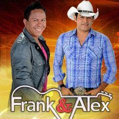FRANK E ALEX  AS MELHORES