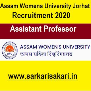 Assam Womens University Jorhat Recruitment 2020 - Apply For Assistant Professor Post