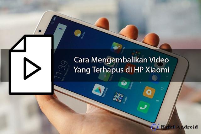√ Cara Mengembalikan Video Yang Terhapus di HP Xiaomi