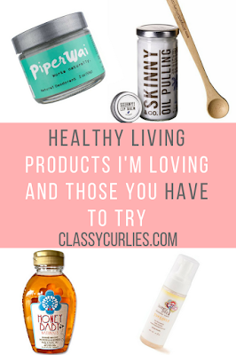 Healthy skin care products I love - ClassyCurlies