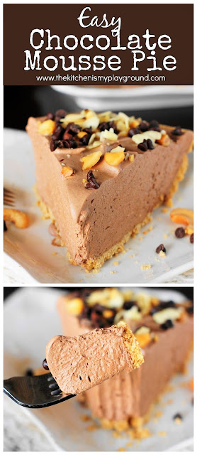 Easy Chocolate Mousse Pie ~ Light, fluffy, irresistibly creamy, & super easy to make!   www.thekitchenismyplayground.com
