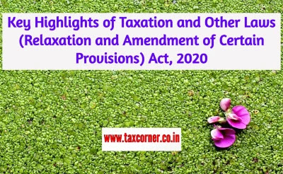 key-highlights-of-taxation-and-other-laws-relaxation-and-amendment-of-certain-provisions-act-2020