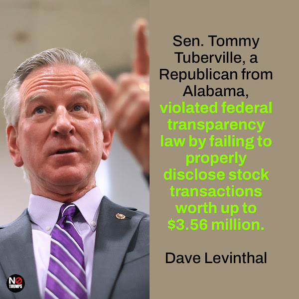 Sen. Tommy Tuberville, a Republican from Alabama, violated federal transparency law by failing to properly disclose stock transactions worth up to $3.56 million. — Dave Levinthal, Business Insider Deputy Washington Bureau Chief