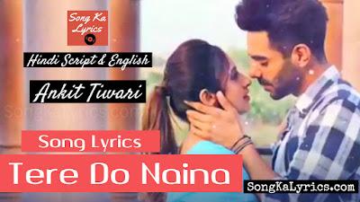 tere-do-naina-song-lyrics-by-ankit-tiwari