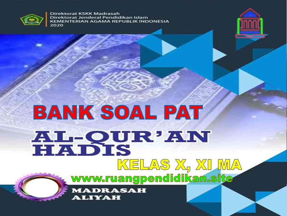 Soal PAT Al-Qur'an Hadis Kelas 10, 11 MA