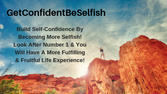 GetConfidentBeSelfish