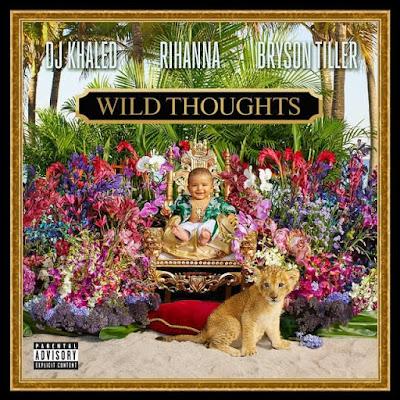 DJ Khaled and Rihanna's 'Wild Thoughts'