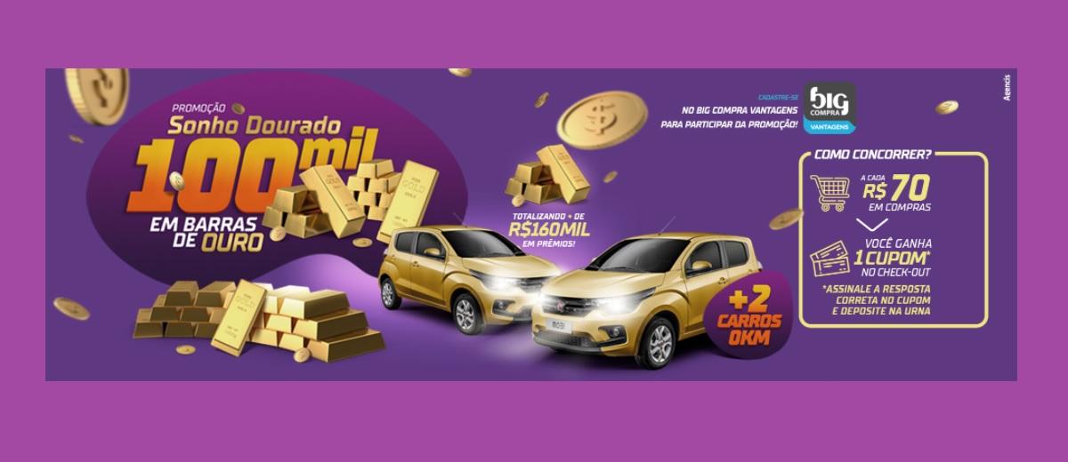 Promoção Sonho Dourado Big Compra Supermercados 2020 2021 - Prêmios 100 Mil Reais e 2 Carros