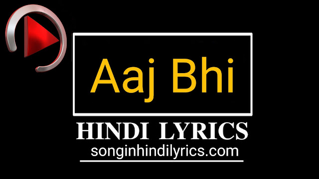 Aaj Bhi Lyrics – Vishal Mishra