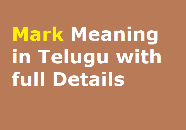 Mark Meaning in Telugu with full Details
