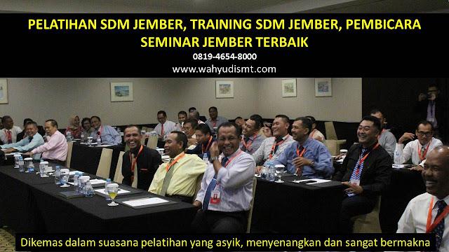 PELATIHAN SDM JEMBER, TRAINING SDM JEMBER, PEMBICARA SEMINAR JEMBER, MOTIVATOR JEMBER, JASA MOTIVATOR JEMBER, TRAINING MOTIVASI JEMBER, PELATIHAN LEADERSHIP JEMBER