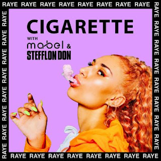 RAYE with Mabel & Stefflon Don - Cigarette