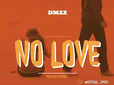 Music: DMax- No Love
