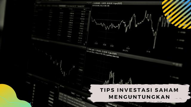 Tips Investasi Saham Menguntungkan