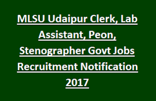 MLSU Udaipur Clerk, Lab Assistant, Peon, Stenographer Govt Jobs Recruitment Notification 2017