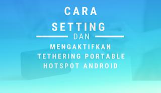 Cara Setting Dan Mengaktifkan Tethering Portable Hotspot AndroidCara Setting Dan Mengaktifkan Tethering Portable Hotspot AndroidCara Setting Dan Mengaktifkan Tethering Portable Hotspot Android