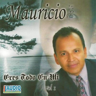 Mauricio Gómez-Vol 1-Eres Todo En Mí-