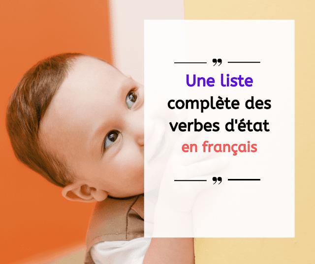 Une liste complète des verbes d'état en français