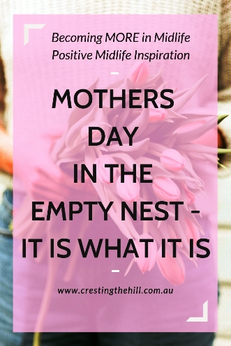 Mothers Day - Now that the nest is empty and there's no kids living  nearby, is it ever okay to admit that you feel a little left out? #mothersday #emptynest