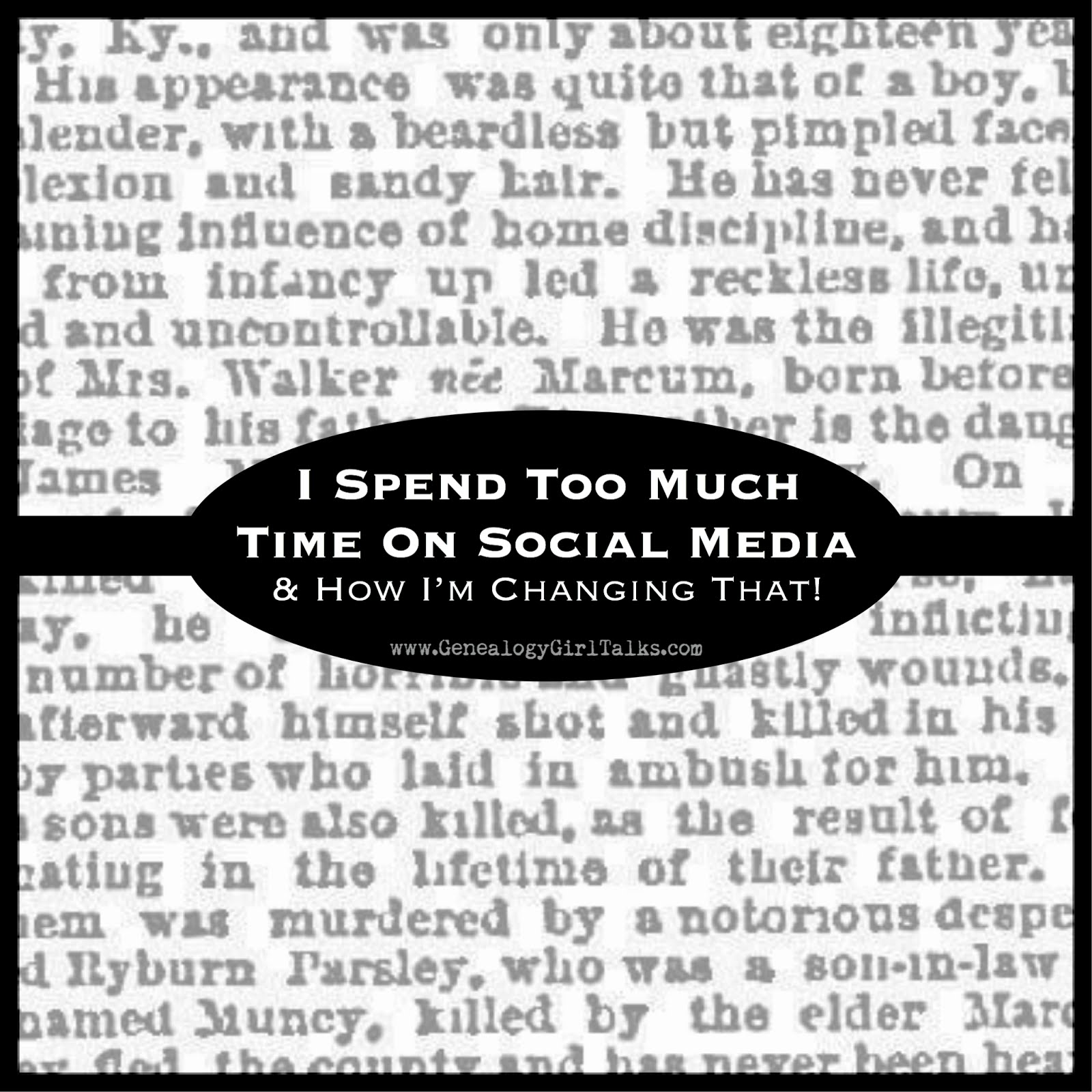 I Spend Too Much Time On Social Media and How I'm Changing That! by Genealogy Girl Talks