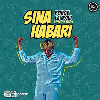 Audio : BONGE LA NYAU - SINA HABARI NAO : Download Mp3