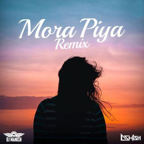 Mora Piya Remix raajneeti Dj Manish | Dj Ashish