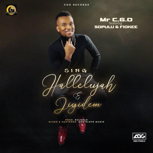 Mr CGO ft Sopulu x Fiokee - Sing Hallelujah