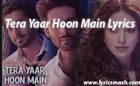 Tera Yaar Hoon Main Lyrics