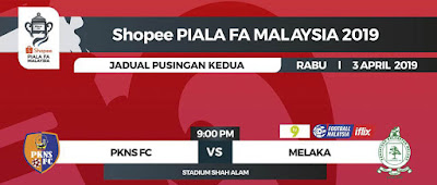 Live Streaming Pkns FC vs Melaka United Piala fa 3.4.2019