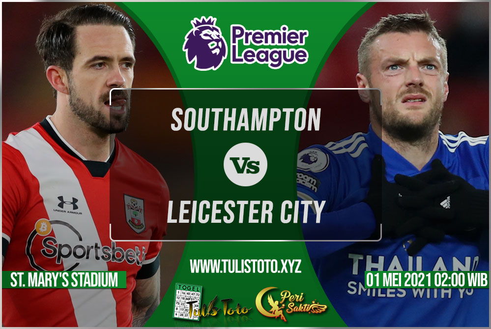 Prediksi Southampton vs Leicester City 01 Mei 2021