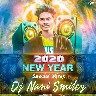 2020 NEW YEAR SPCL MIXS DJ NANI SMILEY(WWW.NEWDJSWORLD.COM)