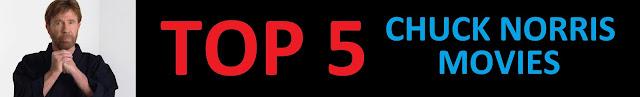 Top 5 Chuck Norris Movies