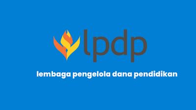 Inilah Syarat dan Jadwal Seleksi Beasiswa LPDP Tahun 2021