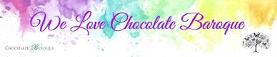 We Love Chocolate Baroque