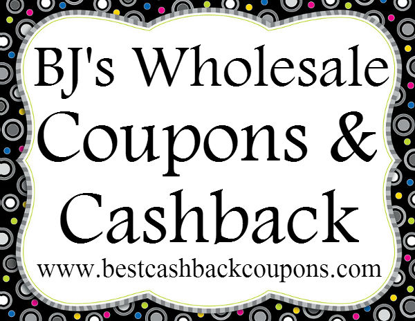 BJ's Wholesale Cashback & Coupons 2016-2017 May, June, July, August, September, October, November, December