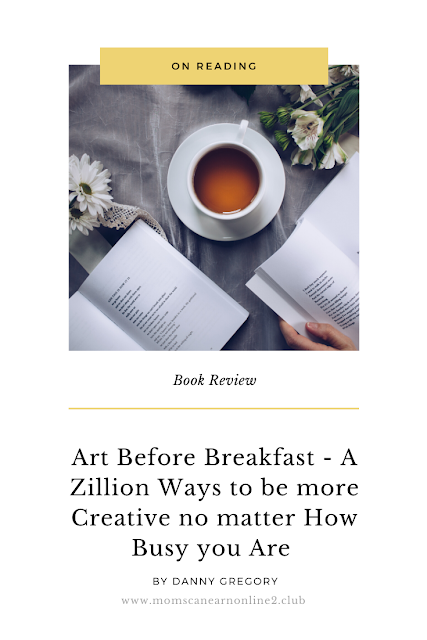 Book Review Art Before Breakfast - A Zillion Ways to be more Creative no matter How Busy you Are by Danny Gregory