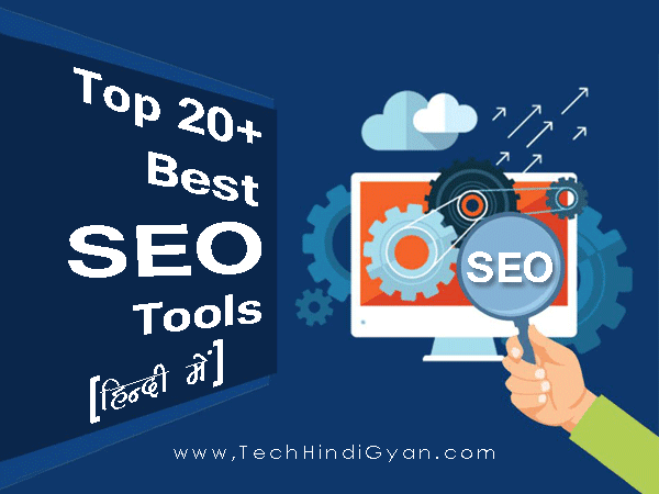Top 20+ Best SEO Tools in Hindi | Search Engine Optimization Tools - Tech Hindi Gyan