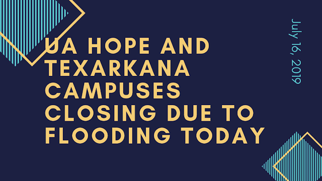 University of Arkansas Hope-Texarkana closing early today due to flooding in Southwest Arkansas