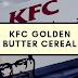 KFC GOLDEN BUTTER CEREAL