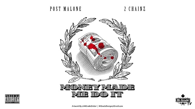 Post Malone Ft. 2 Chainz - Money Made Me Do It (Clean / Explicit) - Single