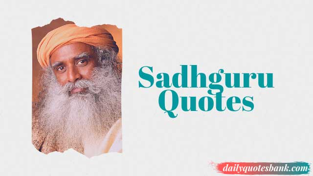 116 Sadhguru Quotes On Happiness That Will Change Your Mind
